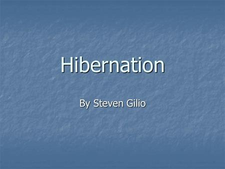 Hibernation By Steven Gilio.