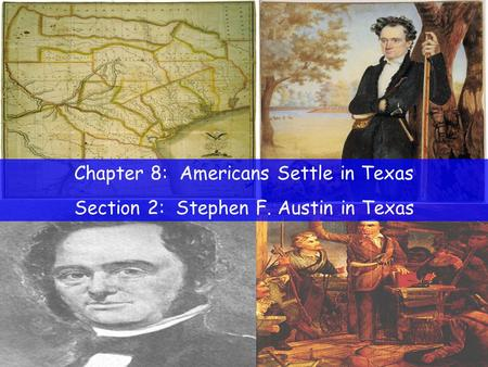 Chapter 8: Americans Settle in Texas