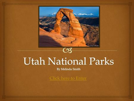 Click here to Enter Click here to Enter   Standard 1 Students will understand the relationship between the physical geography in Utah and human life.