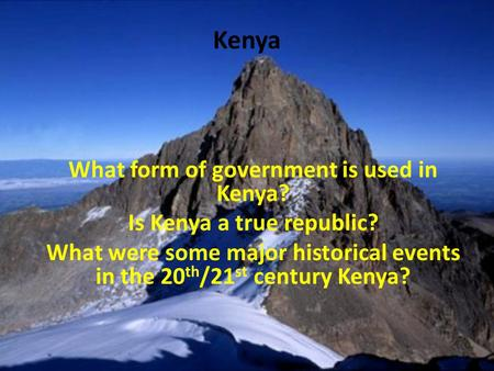 Kenya What form of government is used in Kenya?