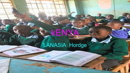 KENYA LANASIA Hordge. FLAG and MAP of KENYA THE FLAG OF KENYA.