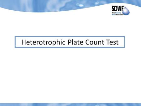 Heterotrophic Plate Count Test. 1. Label the 5 Agar Plates: Control, and the names of the four water samples to be tested. (ie. Urban Treated, Rural Treated,