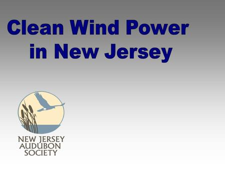 Clean Energy in New Jersey is Important to meet Environmental Needs Fossil Fuel derived energy contributes to: Global Warming / Air Pollution Local Air.