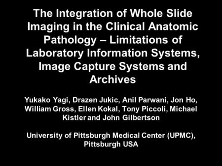 The Integration of Whole Slide Imaging in the Clinical Anatomic Pathology – Limitations of Laboratory Information Systems, Image Capture Systems and Archives.