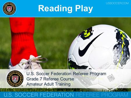 Reading Play U.S. Soccer Federation Referee Program Grade 7 Referee Course Amateur Adult Training.