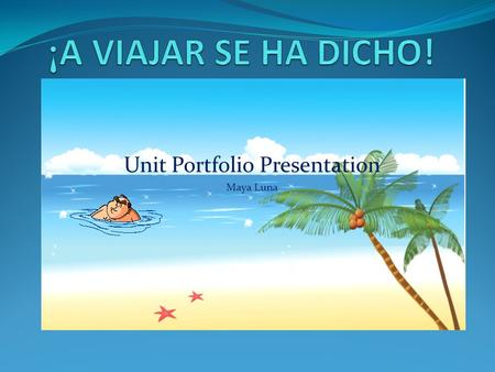 Unit Portfolio Presentation Maya Luna Congratulations! You have been selected to enter a drawing for the chance to win a dream vacation of your choice.