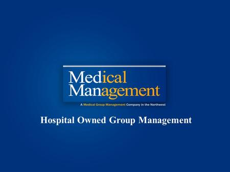 Management, Inc 2012 Hospital Owned Group Management.