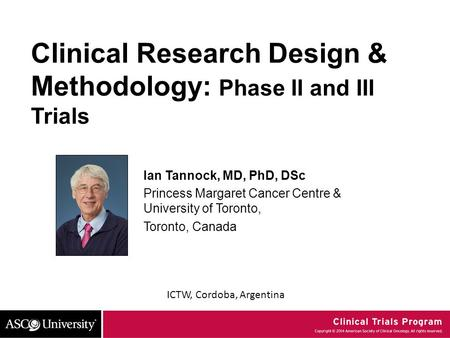 Clinical Research Design & Methodology: Phase II and III Trials