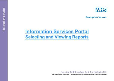 Information Services Portal Selecting and Viewing Reports.