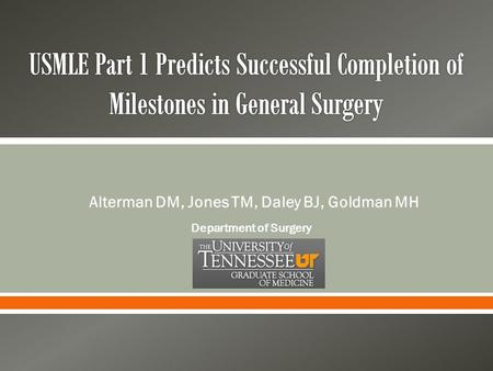 Alterman DM, Jones TM, Daley BJ, Goldman MH Department of Surgery.