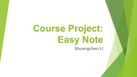 Course Project: Easy Note Shuangchen Li. Easy Note: Goal Screenshot Blackboard Recognizing The Handwriting Share to team members Merge Hand-writing &