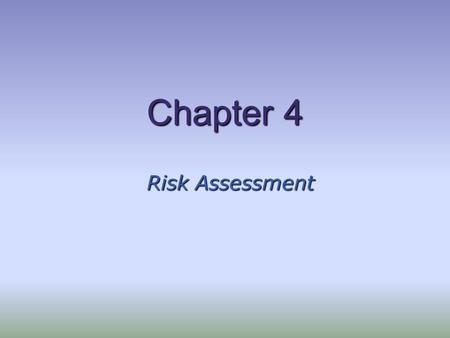 Chapter 4 Risk Assessment. Audit Risk The risk that an auditor expresses an inappropriate audit opinion when the financial statements are materially misstated.