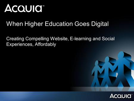 When Higher Education Goes Digital Creating Compelling Website, E-learning and Social Experiences, Affordably.