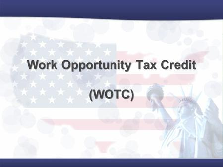 Work Opportunity Tax Credit (WOTC). What is the Work Opportunity Tax Credit? OPPORTUNITYWOTC is an OPPORTUNITY to provide gainful employment to a person.