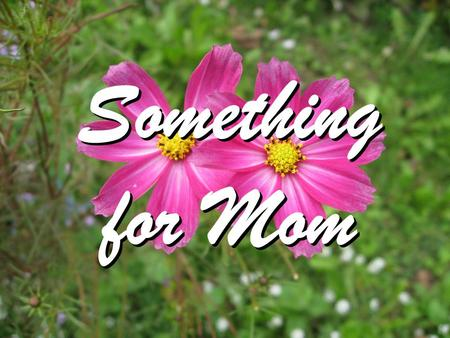 Something for Mom. Margin The amount available beyond what is necessary.