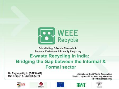 Click to edit Master title style Click to edit Master text styles –Second level Third level –Fourth level »Fifth level E-waste Recycling in India: Bridging.
