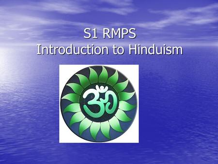 S1 RMPS Introduction to Hinduism