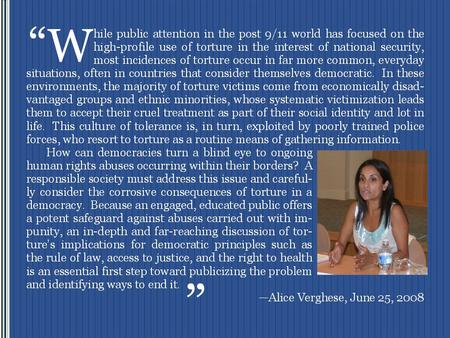 """. Torture, Justice and Democracy: Myths and Misconceptions Alice Verghese Reagan-Fascell Democracy Fellow National Endowment for Democracy June 25, 2008."