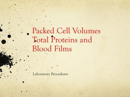 Packed Cell Volumes Total Proteins and Blood Films Laboratory Procedures.