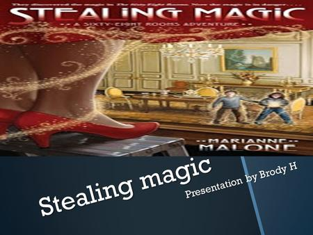 Stealing magic Presentation by Brody H. My Response For My R I brought in Green apples because in the book, the art thief left apples after she stole.