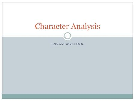 Character Analysis Essay writing.