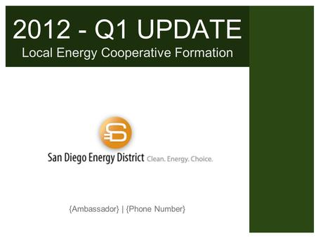2012 - Q1 UPDATE Local Energy Cooperative Formation {Ambassador} | {Phone Number}