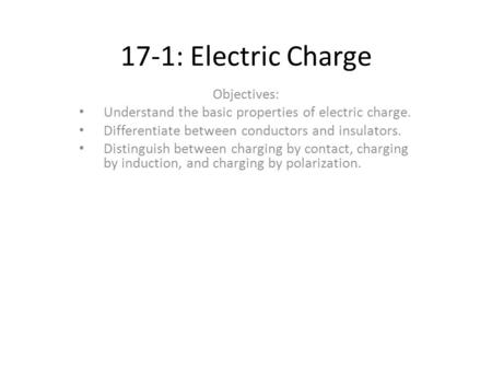 17-1: Electric Charge Objectives: