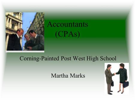Accountants (CPAs) Corning-Painted Post West High School Martha Marks.
