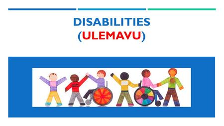 Disabilities (Ulemavu)