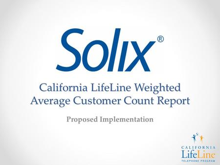 California LifeLine Weighted Average Customer Count Report Proposed Implementation.
