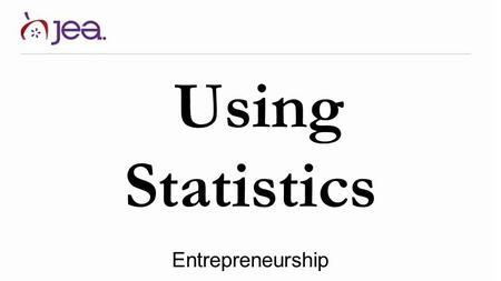 Using Statistics Entrepreneurship. Math Review Percents A percent is a part of a whole Percents can be calculated from decimals by multiplying them by.