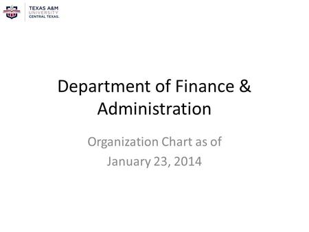 Department of Finance & Administration Organization Chart as of January 23, 2014.