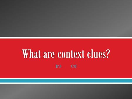 What are context clues?.