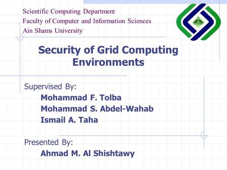 Scientific Computing Department Faculty of Computer and Information Sciences Ain Shams University Supervised By: Mohammad F. Tolba Mohammad S. Abdel-Wahab.