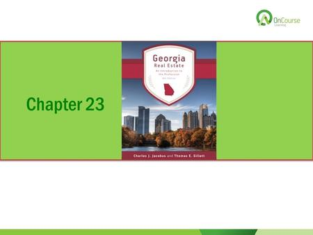 Chapter 23. Georgia Real Estate An Introduction to the Profession Eighth Edition Chapter 23 Georgia License Law.