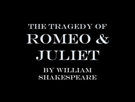 a review of the tragedy of romeo and juliet by william shakespeare Romeo & juliet - full audiobook by william more about romeo & juliet: romeo and juliet is a tragedy written shakespeare's romeo and juliet.