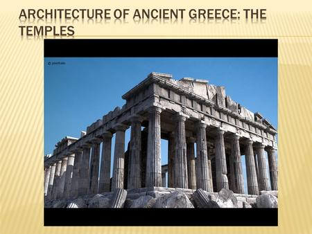 " Our word architecture comes from the Greek architecton  This means ""master carpenter""  Early Greek architecture employed wood, not stone.  These."