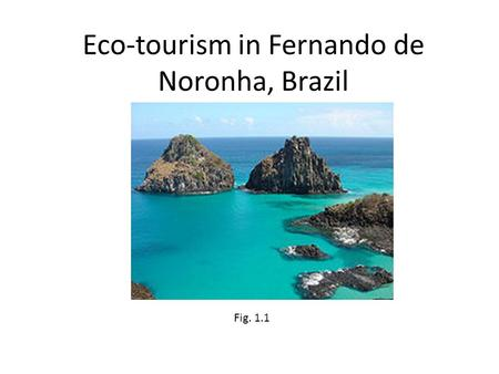 Eco-tourism in Fernando de Noronha, Brazil Fig. 1.1.