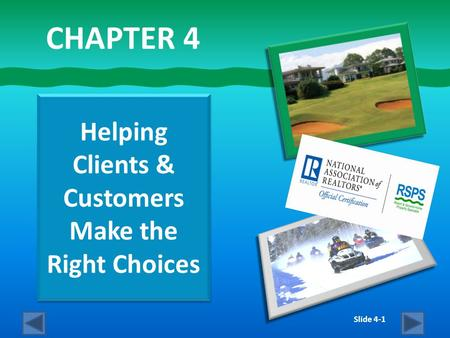Slide 4-1 Helping Clients & Customers Make the Right Choices CHAPTER 4.