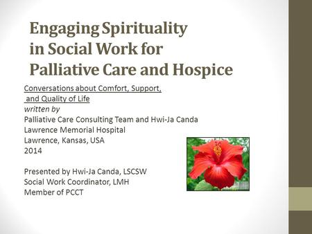Engaging Spirituality in Social Work for Palliative Care and Hospice Conversations about Comfort, Support, and Quality of Life written by Palliative Care.