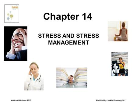 McGraw-Hill/Irwin 2010 Modified by Jackie Kroening 2011 STRESS AND STRESS MANAGEMENT Chapter 14.