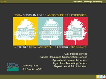 USDA Sustainable Landscape Partnership U.S. Forest Service Natural Resources Conservation Service Agricultural Research Service Agriculture Marketing Service.