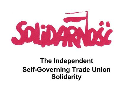 The Independent Self-Governing Trade Union Solidarity.