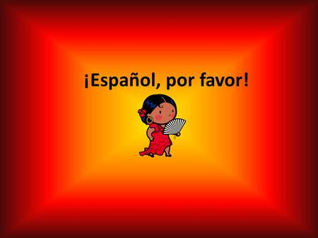 ¡Español, por favor!. Why is it worth while to study Spanish? it is nice to travel, when you can speak the language Spanish is the 2nd most common mother.