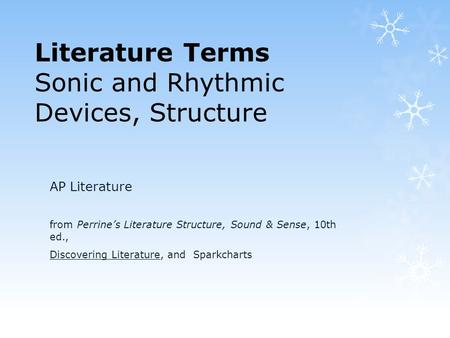 Literature Terms Sonic and Rhythmic Devices, Structure