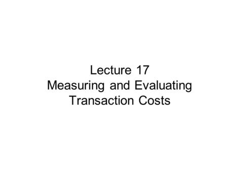 critical assessment of transaction cost economics 2 economics: the cost associated with exchange of goods or services and incurred in overcoming market imperfections transaction costs cover a wide range: communication charges, legal fees, informational cost of finding the price, quality, and durability, etc, and may also include transportation coststransaction costs are a critical factor in deciding whether to make a product or buy it.