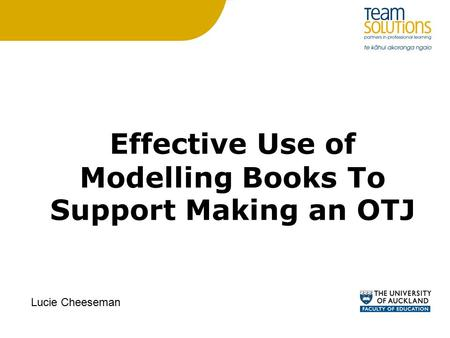 Effective Use of Modelling Books To Support Making an OTJ Lucie Cheeseman.
