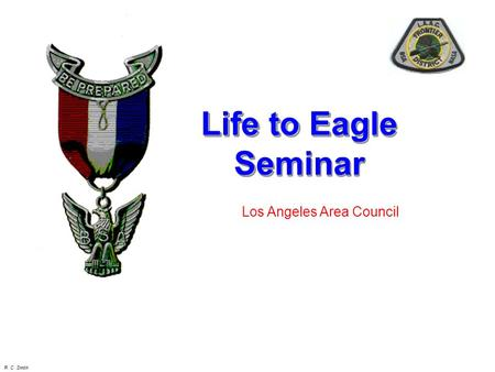 LifetoEagle Seminar Los Angeles Area Council R. C. Smith.