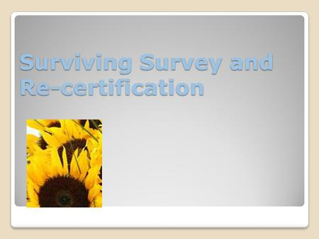 "Surviving Survey and Re-certification. Rural Mississippi Mississippi Stats ◦116 Hospitals ◦154 RHC's (MSDH website) ◦28 CAH's (35miles or ""necessary."