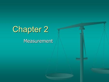 Chapter 2 Measurement. Ch 2.1 - Measurement A. Measurement is a way to describe the world with numbers 1. Answers questions such as how much, how long,